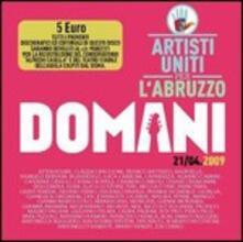 Domani 21-04-09 - CD Audio Singolo di Artisti Uniti per l'Abruzzo