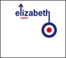 Ruggine - CD Audio di Elizabeth