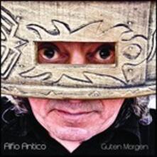 Guten Morgen - CD Audio di Alfio Antico