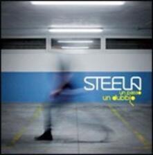 Un passo un dubbio - CD Audio di SteelA