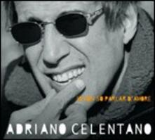 Io non so parlar d'amore (Digipack) - CD Audio di Adriano Celentano