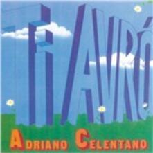 Ti avrò - CD Audio di Adriano Celentano