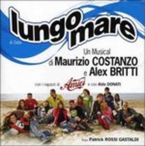 Lungomare. Il Musical (Colonna Sonora) - CD Audio di Alex Britti