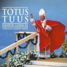 Totus Tuus. Dedicato a Papa Giovanni Paolo II - CD Audio di Henryk Mikolaj Gorecki,Coro da Camera Versija