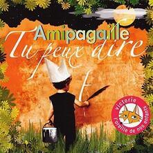 Tu peux dire - CD Audio di Amipagaille
