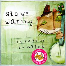 Le Retour Du Matou - CD Audio di Steve Waring