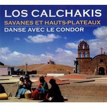 Savanes et hauts plateaux - CD Audio di Los Calchakis