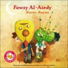 Noces Bayna - CD Audio di Fawzi Al-Aiedy