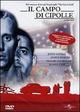 Cover Dvd DVD Il campo di cipolle
