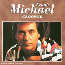 Crooner - CD Audio di Frank Michael