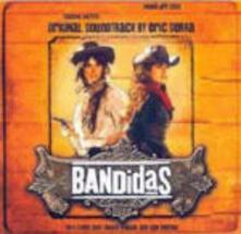 Bandidas (Colonna Sonora) - CD Audio di Eric Serra