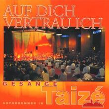 Auf Dich Vertrau Ich - CD Audio di Taize