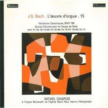 Opera per Organo vol.15 - Vinile LP di Johann Sebastian Bach,Michel Chapuis
