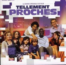 Tellement Proches - CD Audio
