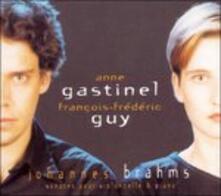 Sonate per violoncello n.1, n.2 - CD Audio di Johannes Brahms,Anne Gastinel,François-Frédéric Guy