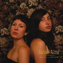 Alela Diane - Alina Hardin - Alela & Alina - Vinile 10''