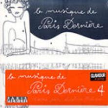 La musique de Paris Dernière vol.4 - CD Audio