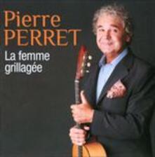 La Femme Grillagee - CD Audio di Pierre Perret