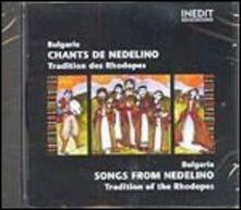 Songs from Nedelino - Tradition of the Rhodopes - CD Audio