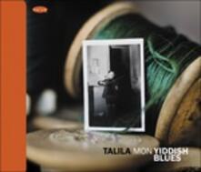 Mon Yiddish Blues - CD Audio di Talila