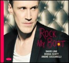 Rock My Boat - CD Audio di Rhoda Scott,David Linx,André Ceccarelli