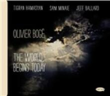 The World Begins Today - CD Audio di Olivier Bogé
