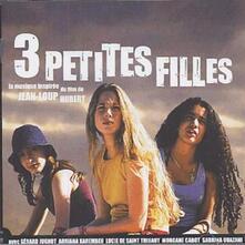 3 Petites Filles (Colonna Sonora) - CD Audio