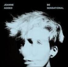 Be Sensational - Vinile LP di Jeanne Added