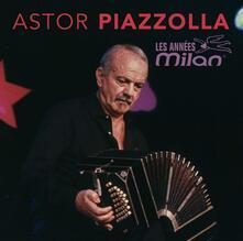 Les années Milan - CD Audio di Astor Piazzolla
