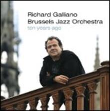 Ten Years Ago - CD Audio di Richard Galliano,Brussels Jazz Orchestra