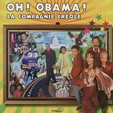 O Oh Obama - CD Audio di La Compagnie Creole