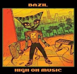 High on Music - Vinile LP di Bazil