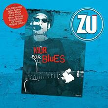 Mur pour le blues - CD Audio di Zu