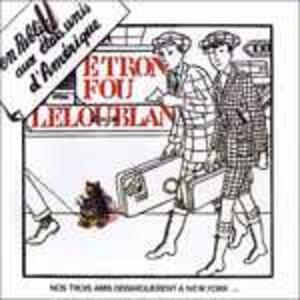 En public aux Etats-Unis d'Amérique - Vinile LP di Etron Fou Leloublan