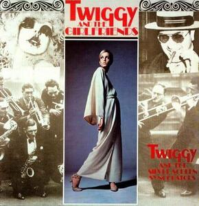 Twiggy and the Girlfriends - Vinile LP di Twiggy