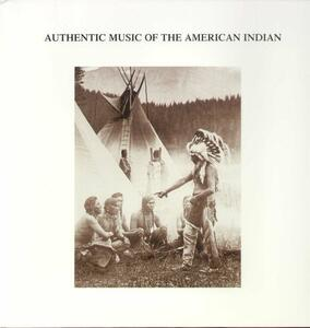 Authentic Music of the American Indian - Vinile LP