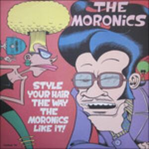 Style Your Hair - Vinile LP di Moronics