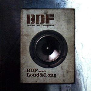 Meets Loud & Lone - Vinile LP di Basque Dub Foundation