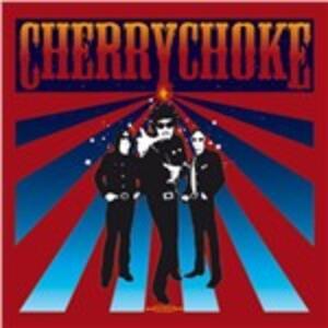 Cherry Choke - Vinile LP di Cherry Choke