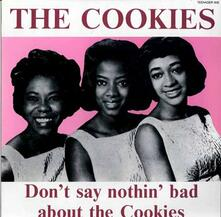Don't Say Nothing Bad... - Vinile LP di Cookies