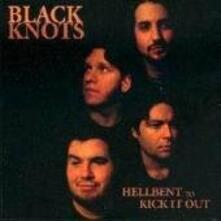 Hellbent of Kick it Out - Vinile LP di Black Knots