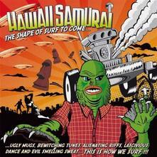 Shape of Surf to Come - Vinile LP di Hawaii Samurai