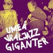 Umea Vraljazz Giganter - Vinile LP