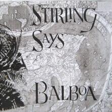 Balboa - Vinile LP di Stirling Says