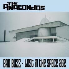 Bad Buzz-Lost in The - Vinile LP di Anacondas