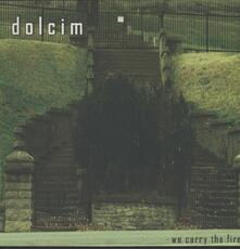 We Carry the Fire - Vinile LP di Dolcim