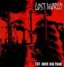 Tot Aber Haltbar - Vinile LP di Lost World
