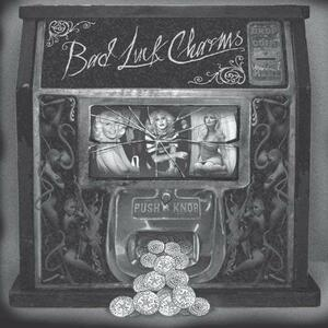 Bad Luck Charms - Vinile LP di Bad Luck Charms