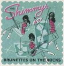Brunettes on the Rocks - Vinile LP di Shimmys