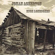 High Lonesomes - Vinile LP di Johan Asherton